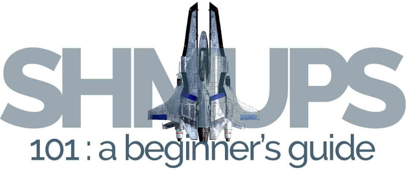 Shmups 101: A Beginner's Guide