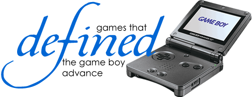 Games That Defined the GBA