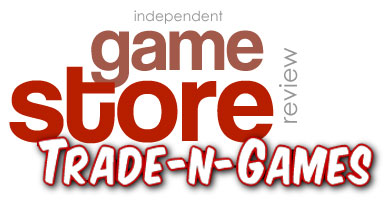 Independant Game Store Review - Trade-N-Games